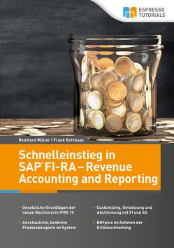 Schnelleinstieg in SAP FI-RA – Revenue Accounting and Reporting von Müller,  Reinhard, Rothhaas,  Frank