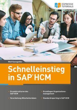 Schnelleinstieg in SAP HCM von Kanngießer,  Wolf