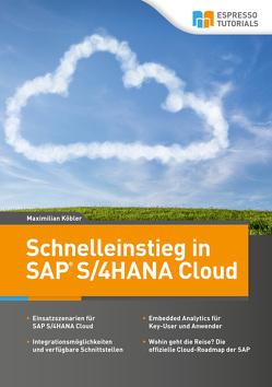 Schnelleinstieg in SAP S/4HANA Cloud von Köbler,  Maximilian