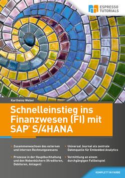 Schnelleinstieg ins Finanzwesen (FI) mit SAP S/4HANA von Weber,  Karlheinz
