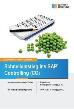 Schnelleinstieg ins SAP-Controlling (CO) von Munzel,  Martin, Unkelbach,  Andreas