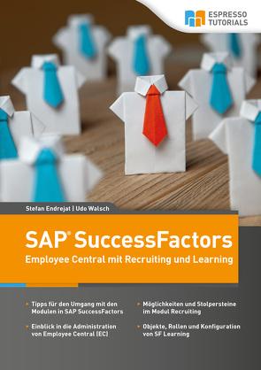 Schnelleinstieg SAP SuccessFactors – Employee Central mit Recruiting und Learning von Endrejat,  Stefan, Walsch,  Udo