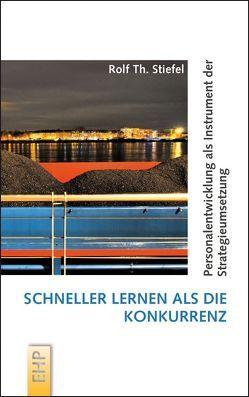 Schneller lernen als die Konkurrenz von Stiefel,  Rolf Th.