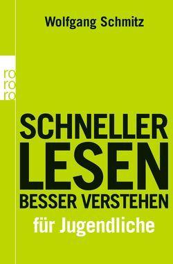Schneller lesen – besser verstehen für Jugendliche von Hasse,  Friedrich, Reichelt,  Simon, Schmitz,  Wolfgang, Sösemann,  Britta