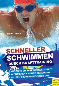 Schneller schwimmen durch Krafttraining von Lucero,  Blythe