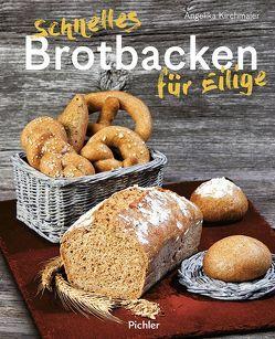 Schnelles Brotbacken für Eilige von Kirchmaier,  Angelika