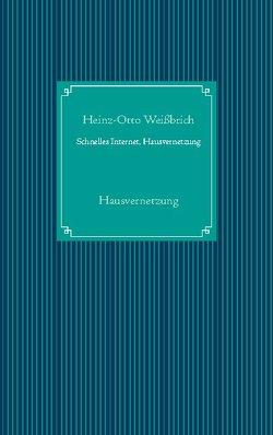 Schnelles Internet, Hausvernetzung von Kommunikation,  Computer &, Weißbrich,  Heinz-Otto