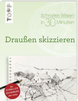 Schnelles Wissen in 30 Minuten Draußen skizzieren von Klimmer,  Bernd