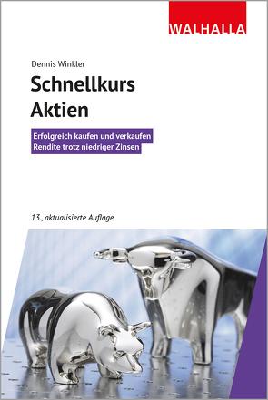 Schnellkurs Aktien von Winkler,  Dennis A.