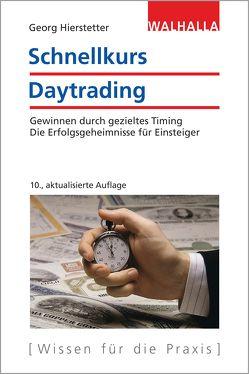 Schnellkurs Daytrading von Hierstetter,  Georg