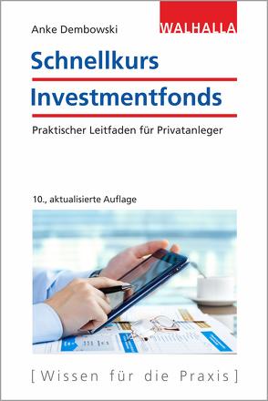 Schnellkurs Investmentfonds von Dembowski,  Anke