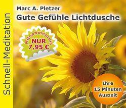 Schnellmeditation: Gute Gefühle Lichtdusche (Audio-CD) von Pletzer,  Marc A.