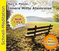 Schnellmeditation: Innere Mitte Atemreise (Audio-CD) von Pletzer,  Marc A.