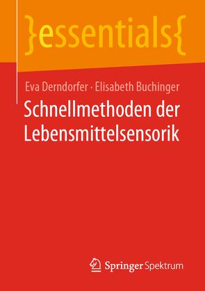Schnellmethoden der Lebensmittelsensorik von Buchinger,  Elisabeth, Derndorfer,  Eva
