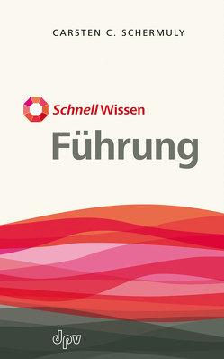 SchnellWissen: Führung von Schermuly,  Carsten C.