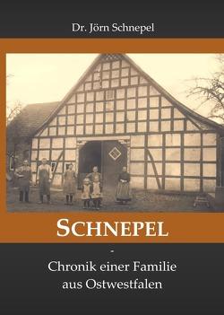 SCHNEPEL – Chronik einer Familie aus Ostwestfalen von Schnepel,  Jörn