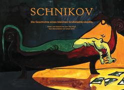 Schnikov – Die Geschichte eines bleichen Großstadtkrokodils von Hügli,  Ulla