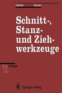 Schnitt-, Stanz- und Ziehwerkzeuge von Kaiser,  Fritz, Oehler,  Gerhard