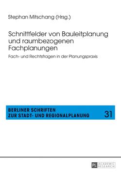 Schnittfelder von Bauleitplanung und raumbezogenen Fachplanungen von Mitschang,  Stephan