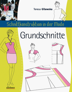 Schnittkonstruktion in der Mode – Grundschnitte von Gilewska,  Teresa