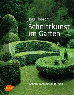 Schnittkunst im Garten von Hobson,  Jake