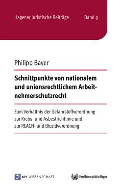 Schnittpunkte von nationalem und unionsrechtlichem Arbeitnehmerschutzrecht von Bayer,  Philipp