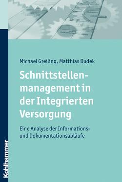 Schnittstellenmanagement in der Integrierten Versorgung von Dudek,  Matthias, Greiling,  Michael