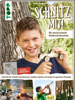 Schnitz mit! Die messerscharfe Kinderschnitzschule von Stickling,  Markus