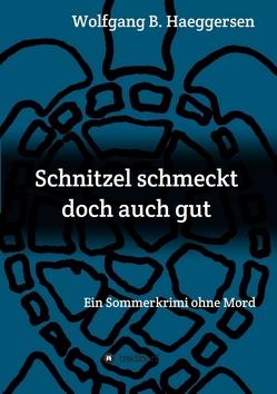 Schnitzel schmeckt doch auch gut von Haeggersen,  Wolfgang B.