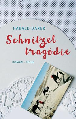 Schnitzeltragödie von Darer,  Harald