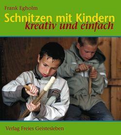 Schnitzen mit Kindern von Egholm,  Frank, Zöller,  Patrick