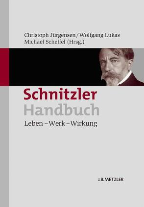Schnitzler-Handbuch von Jürgensen,  Christoph, Lukas,  Wolfgang, Scheffel,  Michael