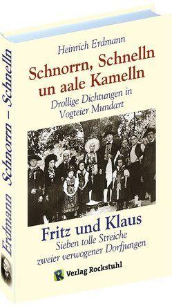 Schnorrn, Schnelln un aale Kamelln – Mundartbuch aus der VOGTEI in Thüringen von Erdmann,  Heinrich