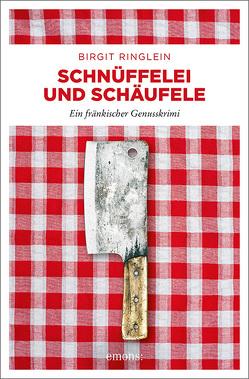 Schnüffelei und Schäufele von Ringlein,  Birgit