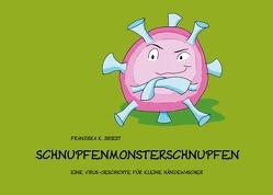 Schnupfenmonsterschnupfen von Briest,  Franziska K.