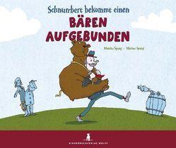 Schnurrbert bekommt einen Bären aufgebunden von Spang,  Markus, Spang,  Monika