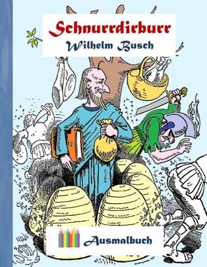 Schnurrdirburr (Ausmalbuch) von Busch,  Wilhelm, Rose,  Luisa