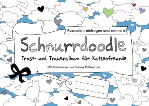 Schnurrdoodle – Trost- und Traueralbum für Katzenfreunde von Ruthenfranz,  Sabine