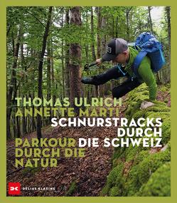 Schnurstracks durch die Schweiz von Marti,  Annette, Ulrich,  Thomas