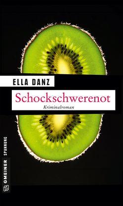 Schockschwerenot von Danz,  Ella