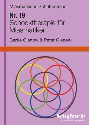 Schocktherapie für Miasmatiker von Gienow,  Gertie, Gienow,  Peter