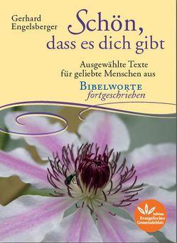 Schön, dass es dich gibt von Engelsberger,  Gerhard