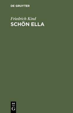 Schön Ella von Kind,  Friedrich