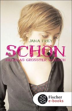 Schön – Helenas größter Wunsch von Frey,  Jana