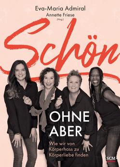 Schön ohne Aber von Admiral-Wehrlin,  Eva-Maria, Friese,  Annette