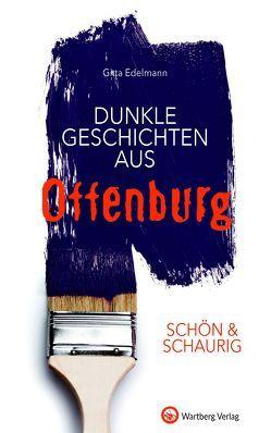 SCHÖN & SCHAURIG – Dunkle Geschichten aus Offenburg von Edelmann,  Gitta