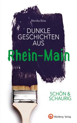 SCHÖN & SCHAURIG – Dunkle Geschichten aus Rhein-Main von Böss,  Monika