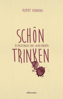 Schön trinken von Henning,  Rupert