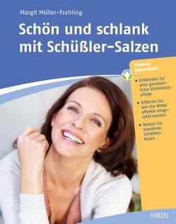 Schön und schlank mit Schüßler-Salzen von Müller-Frahling,  Margit