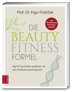 Schön und vital mit der Stoffwechsel-Formel von Froboese,  Ingo